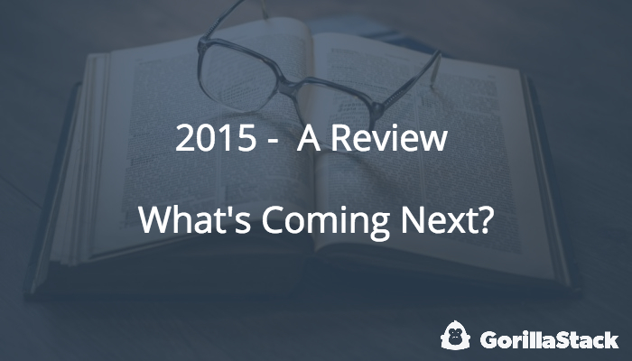 2015 - A Review | What's Coming Next?